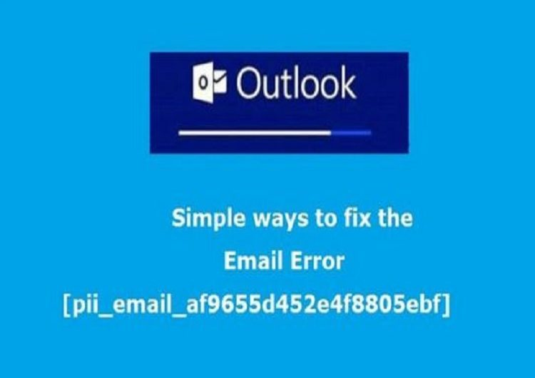 Step by Step Instructions to Fix [pii_email_af9655d452e4f8805ebf] Error